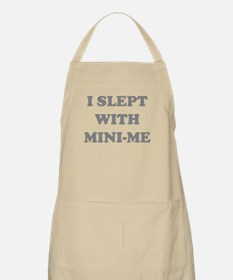 I SLEPT WITH MINI-ME BBQ Apron