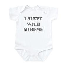 I SLEPT WITH MINI-ME Infant Bodysuit