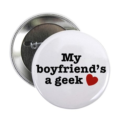 "My Boyfriend's a Geek 2.25"" Button"