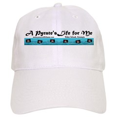 A Pyrate's Life for Me Baseball Cap