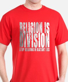 Religion is Division T-Shirt