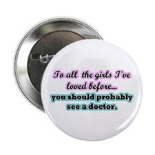 """To all the Girls 2.25"""" Button"""