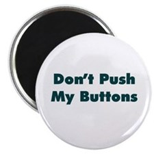 Don't Push My Buttons Magnet