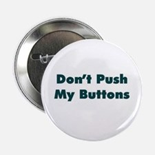 """Don't Push My Buttons 2.25"""" Button"""