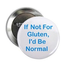 "If Not For Gluten 2.25"" Button (10 pack)"