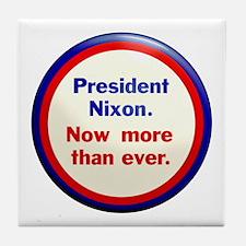 Nixon now more than ever Tile Coaster
