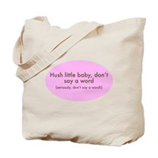 Hush Little Baby, Don't Say a Tote Bag