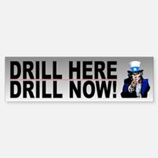 Drill Here Drill Now! Bumper Bumper Bumper Sticker