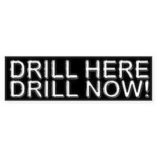 Drill Here Drill Now! Bumper Bumper Sticker