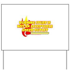 Burning Stuff Isn't An Accept Yard Sign