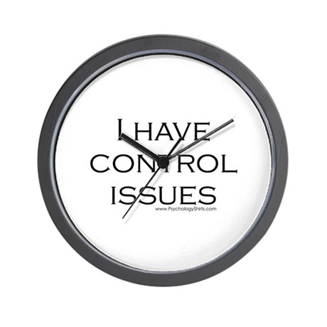 I Have Control Issues Wall Clock