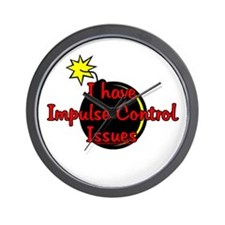 I Have Impulse Control Issues Wall Clock