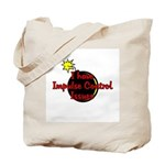I Have Impulse Control Issues Tote Bag