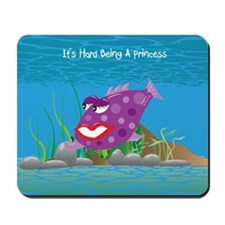 Purple It's Hard Being A Princess Mousepad