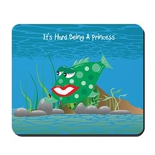 Green It's Hard Being A Princess Mousepad