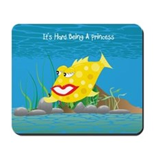 Yellow It's Hard Being A Princess Mousepad
