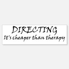 Directing therapy Bumper Bumper Bumper Sticker