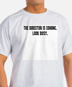 The Director is coming T-Shirt