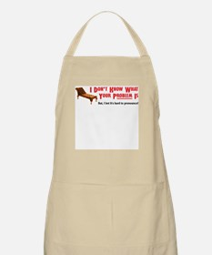 What Your Problem is... BBQ Apron