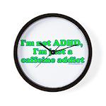 I'm Not ADHD, I'm A Caffine A Wall Clock