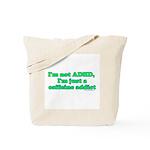 I'm Not ADHD, I'm A Caffine A Tote Bag