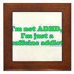 I'm Not ADHD, I'm A Caffine A Framed Tile