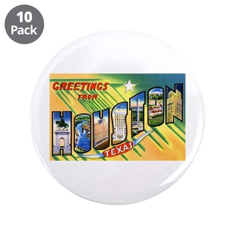 "Houston Texas Greetings 3.5"" Button (10 pack)"
