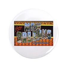 "New Orleans Louisiana Greetin 3.5"" Button"