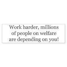 Work harder! Bumper Bumper Sticker