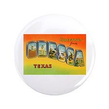 "Odessa Texas Greetings 3.5"" Button"