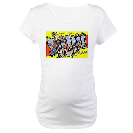 San Jose California Greetings Maternity T-Shirt