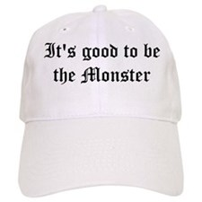 It's good to be the monster Baseball Cap