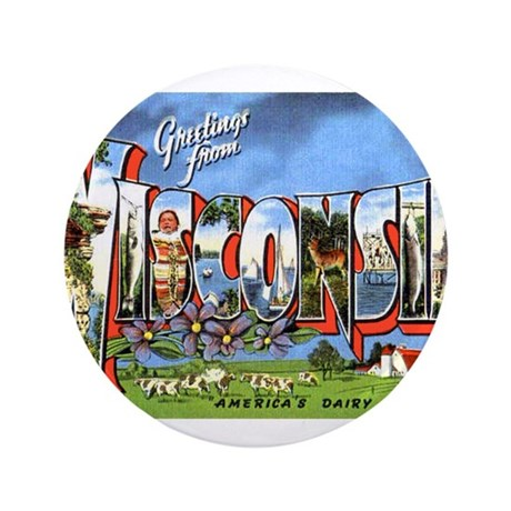 "Wisconsin Greetings 3.5"" Button"