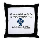 If You're ADD and You Know It Throw Pillow