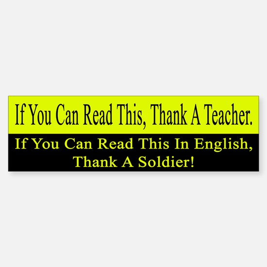 If you can read this, thank a teacher Bumper Bumper Sticker