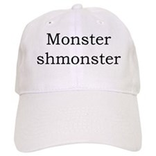 Monster shmonster Baseball Cap