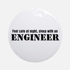 Feel Safe with an Engineer Ornament (Round)