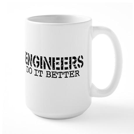 Engineers Do It Better Large Mug