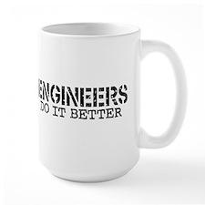 Engineers Do It Better Mug