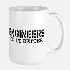 Engineers Do It Better Mug