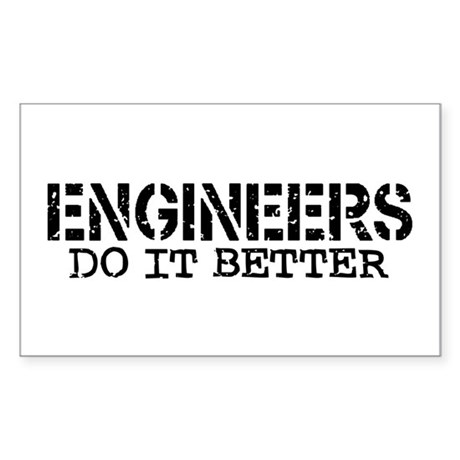 Engineers Do It Better Rectangle Sticker