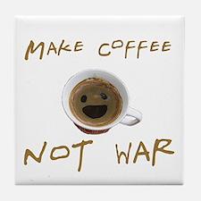 Make Coffee not War Tile Coaster