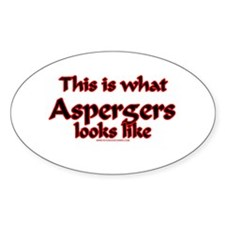 This Is What Asperger's Looks Oval Sticker (10 pk)