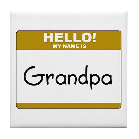 """Grandpa """"Name Tag"""" Tile Coaster"""