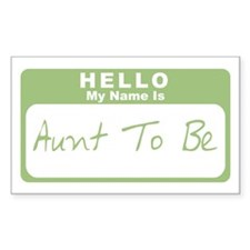 My Name Is Aunt To Be (Green) Rectangle Decal