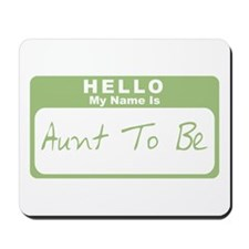 My Name Is Aunt To Be (Green) Mousepad