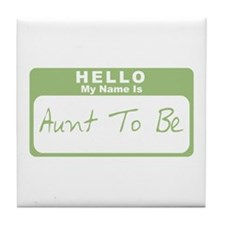 My Name Is Aunt To Be (Green) Tile Coaster