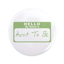 "My Name Is Aunt To Be (Green) 3.5"" Button"
