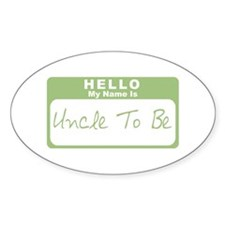 My Name Is Uncle To Be (Green) Oval Decal