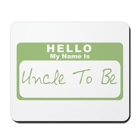 My Name Is Uncle To Be (Green) Mousepad
